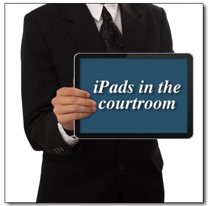 ipad courtroom litigation
