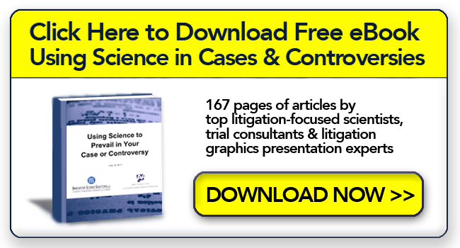 Science Issues Experts Trial Litigation Litigation Graphics