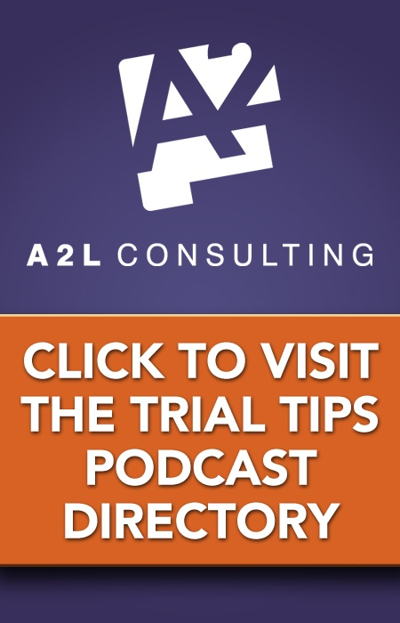 A2L PODCAST TRIAL TIPS LITIGATION DIRECTORY